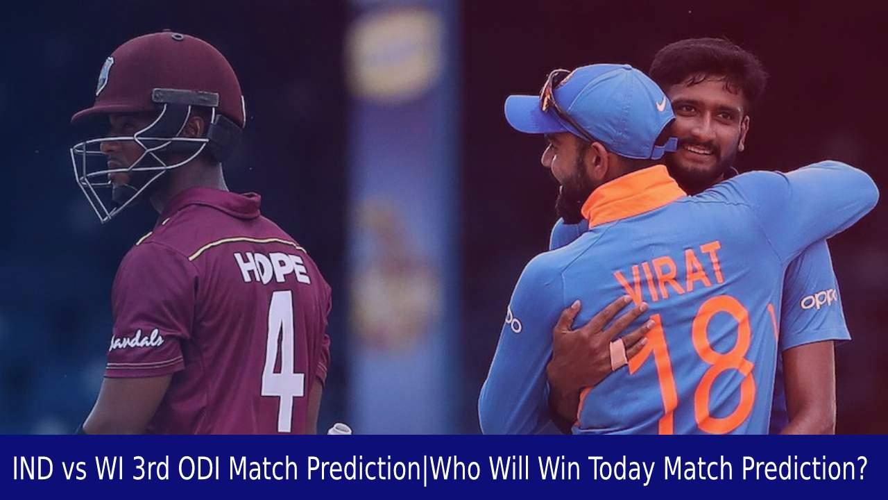 IND vs WI 3rd ODI Match PredictionWho Will Win Today Match Prediction