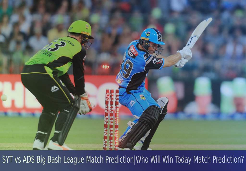 SYT vs ADS Big Bash League Match Prediction Who Will Win Today Match Prediction