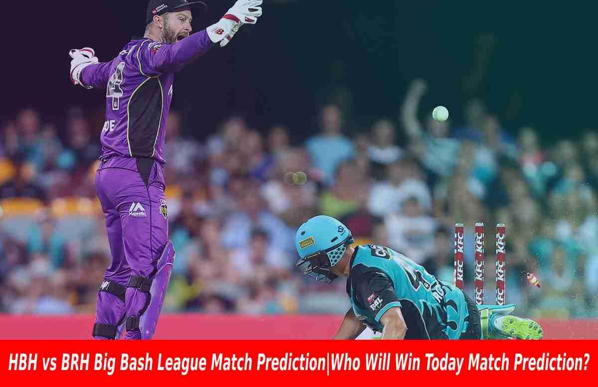 HBH vs BRH Big Bash League Match Prediction Who Will Win Today Match Prediction