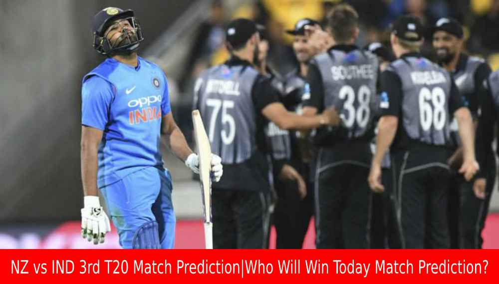 NZ vs IND 3rd T20 Match Prediction|Who Will Win Today Match Prediction?