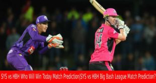 SYS vs HBH Who Will Win Today Match Prediction|SYS vs HBH Big Bash League Match Prediction?