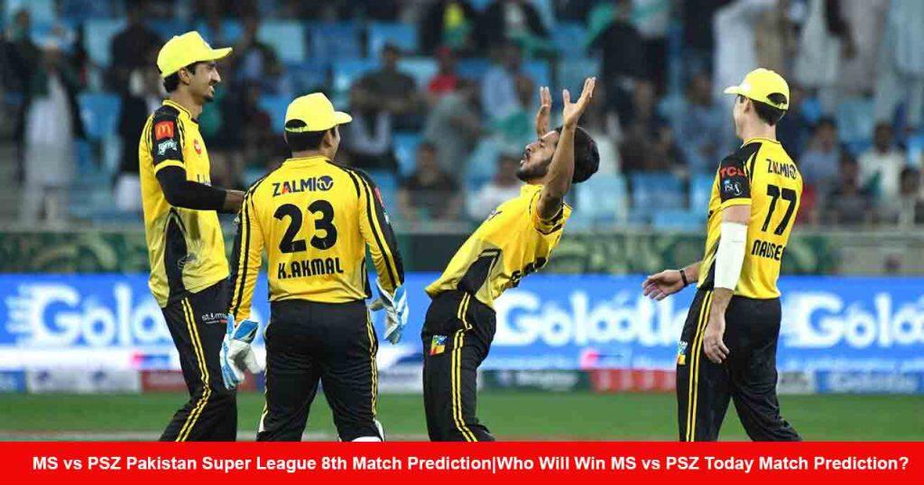 MS vs PSZ Pakistan Super League 8th Match Prediction Who Will Win MS vs PSZ Today Match Prediction?