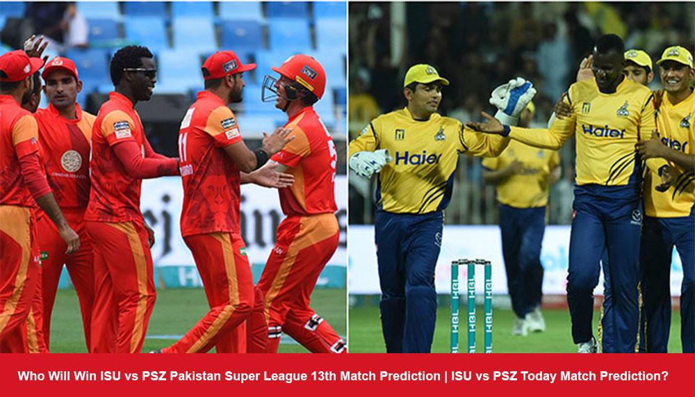 Who Will Win ISU vs PSZ Pakistan Super League 13th Match Prediction | ISU vs PSZ Today Match Prediction?