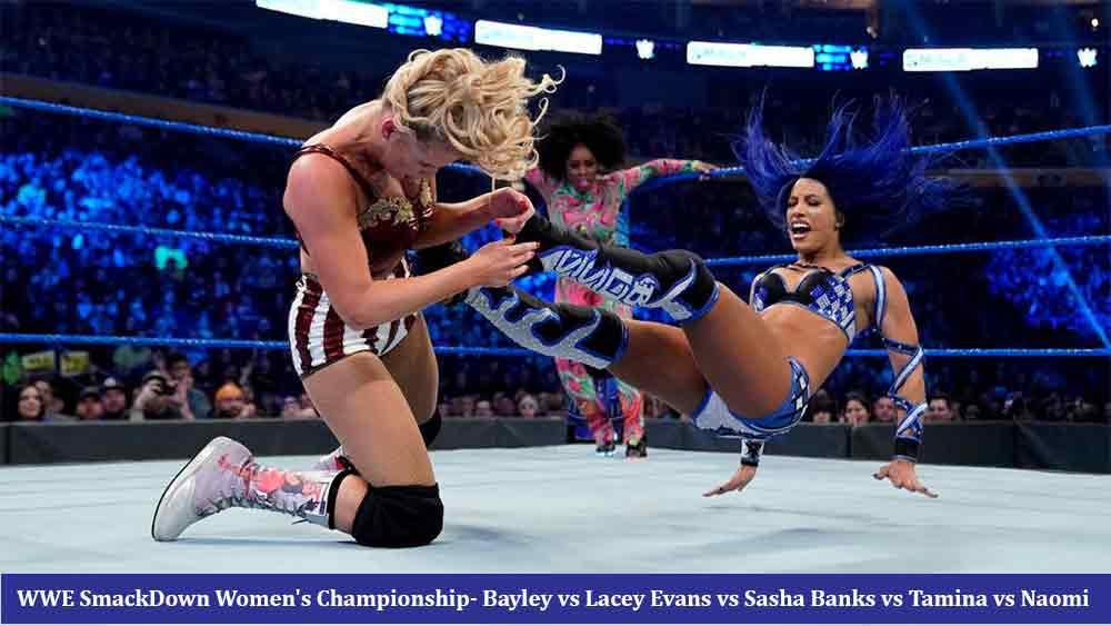 WWE SmackDown Women's Championship- Bayley vs Lacey Evans vs Sasha Banks vs Tamina vs Naomi: