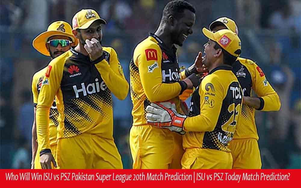 Who Will Win ISU vs PSZ Pakistan Super League 20th Match Prediction   ISU vs PSZ Today Match Prediction?
