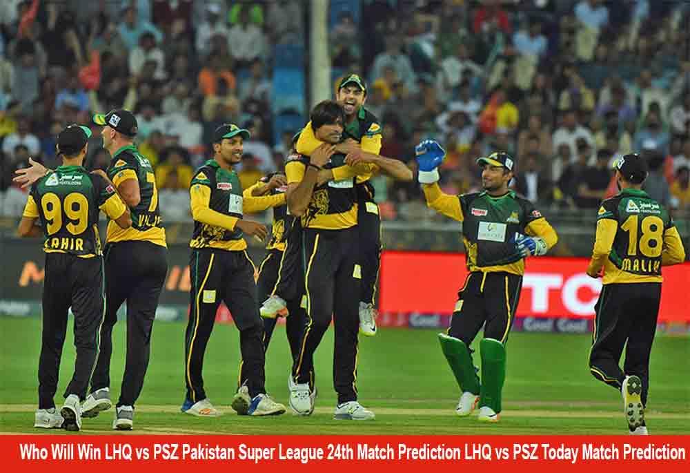 Who Will Win LHQ vs PSZ Pakistan Super League 24th Match Prediction | LHQ vs PSZ Today Match Prediction?