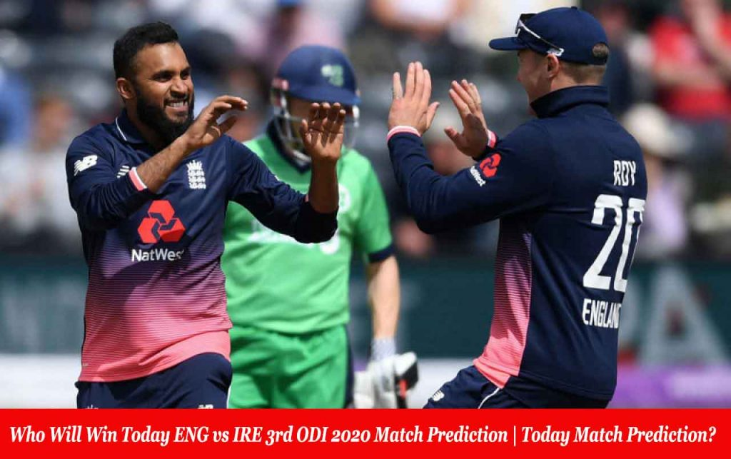 Who Will Win Today ENG vs IRE 3rd ODI 2020 Match Prediction | Today Match Prediction?