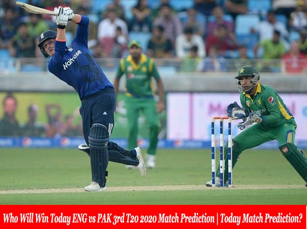 Who Will Win Today ENG vs PAK 3rd T20 2020 Match Prediction