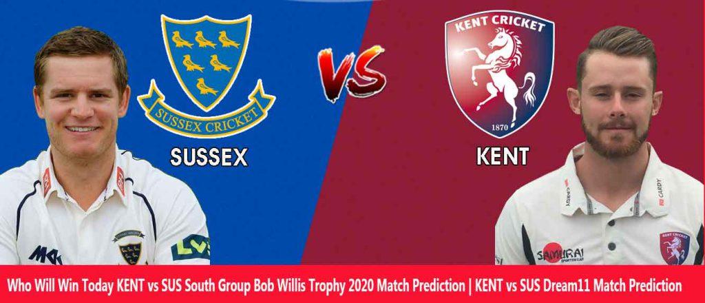 KENT vs SUS Dream11 Match Prediction