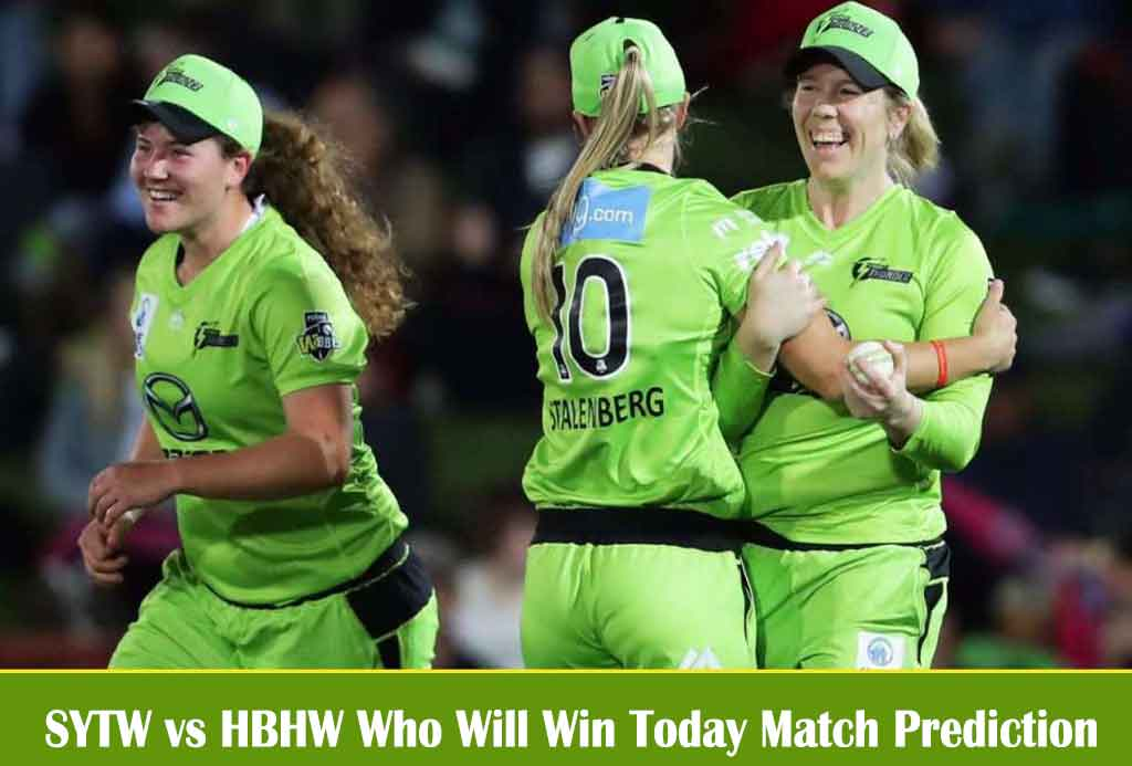 SYTW vs HBHW Who Will Win Today Match Prediction  SYTW vs HBHW Big Bash League Match Prediction?