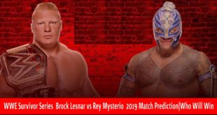 WWE Survivor Series Brock Lesnar vs Rey Mysterio 2019 Match Prediction|Who Will Win