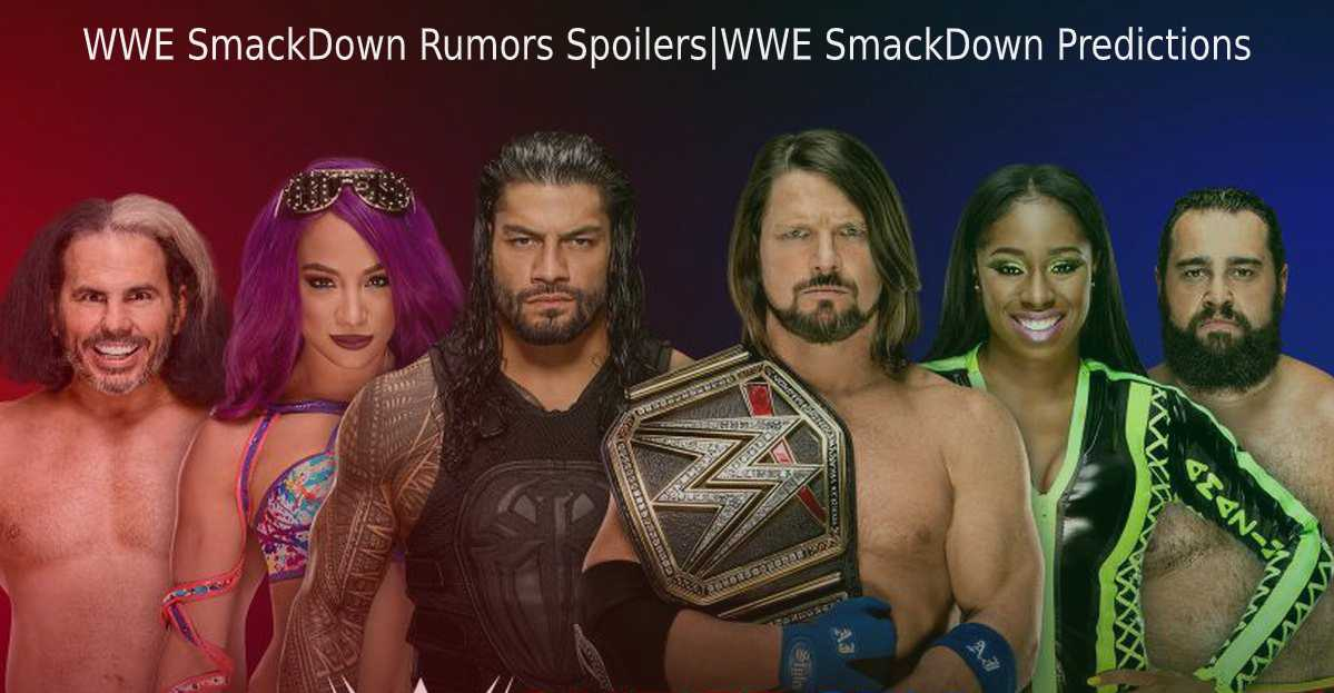 WWE SmackDown Rumors SpoilersWWE SmackDown Predictions