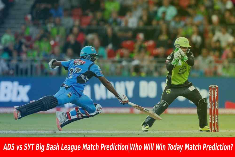 ADS vs SYT Big Bash League Match Prediction|Who Will Win Today Match Prediction?