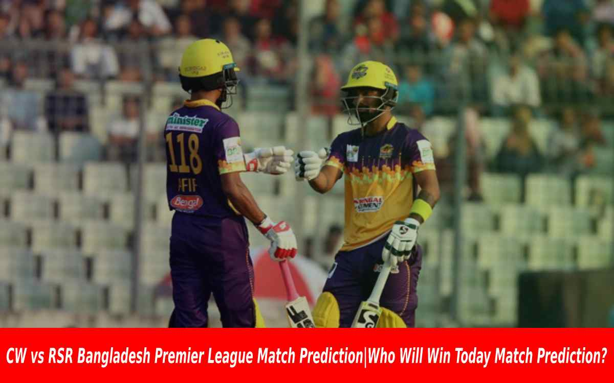 CW vs RSR Bangladesh Premier League Match Prediction|Who Will Win Today Match Prediction?