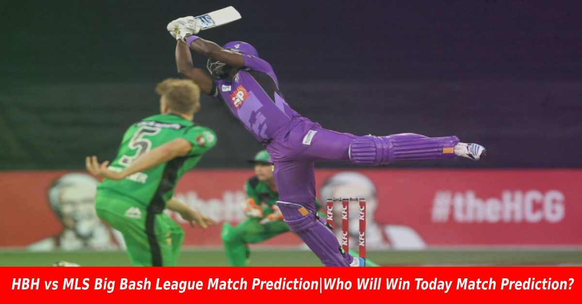 HBH vs MLS Big Bash League Match Prediction|Who Will Win Today Match Prediction?