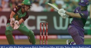 MLS vs HBH Big Bash League Match Prediction Who Will Win Today Match Prediction