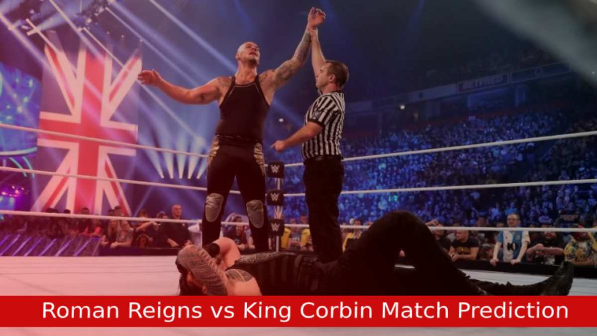 Roman Reigns vs King Corbin Match Prediction