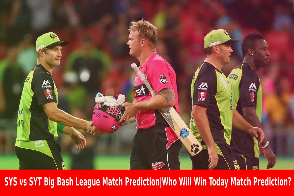 SYS vs SYT Big Bash League Match Prediction Who Will Win Today Match Prediction?