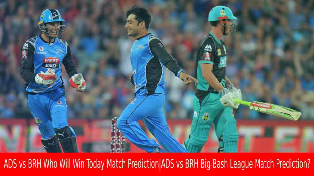 ADS vs BRH Who Will Win Today Match Prediction|ADS vs BRH Big Bash League Match Prediction?