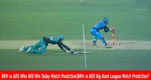 BRH vs ADS Who Will Win Today Match Prediction|BRH vs ADS Big Bash League Match Prediction?
