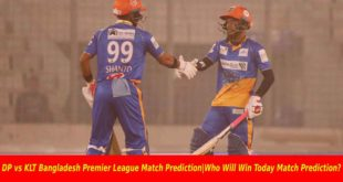 DP vs KLT Bangladesh Premier League Match Prediction|Who Will Win Today Match Prediction?