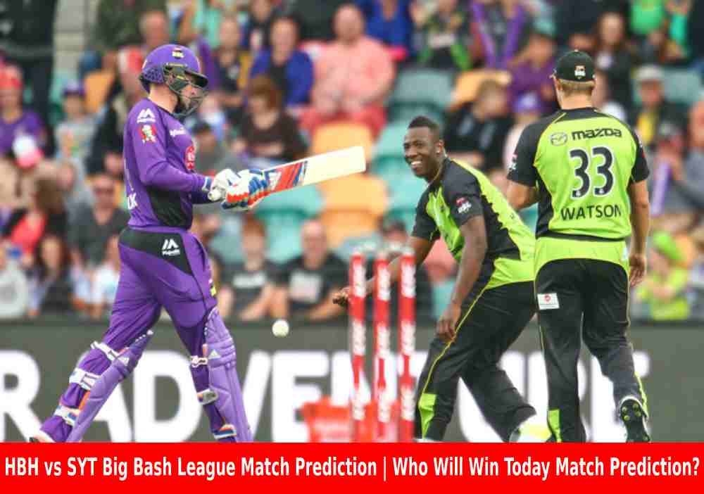 HBH vs SYT Big Bash League Match Prediction|Who Will Win Today Match Prediction?