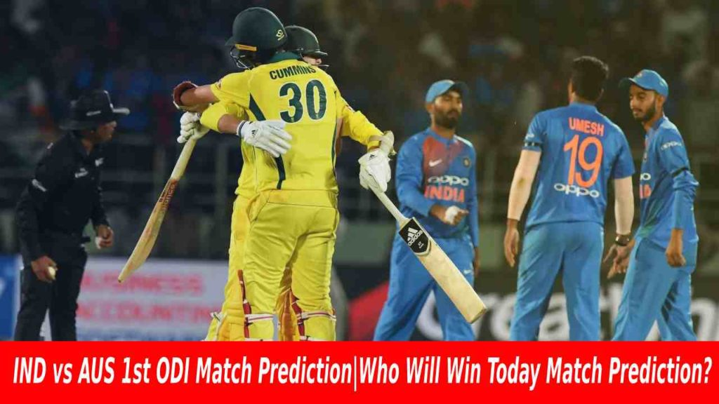 IND vs AUS 1st ODI Match Prediction|Who Will Win Today Match Prediction?