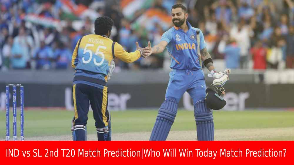 IND vs SL 2nd T20 Match Prediction Who Will Win Today Match Prediction?