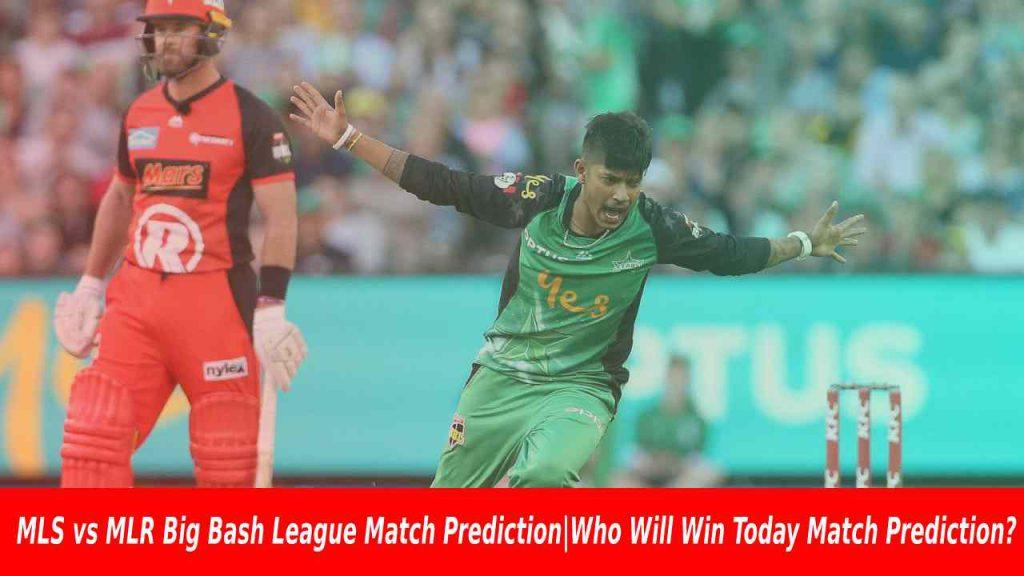 MLS vs MLR Big Bash League Match Prediction|Who Will Win Today Match Prediction?