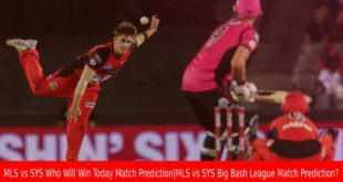 MLS vs SYS Who Will Win Today Match Prediction|MLS vs SYS Big Bash League Match Prediction?