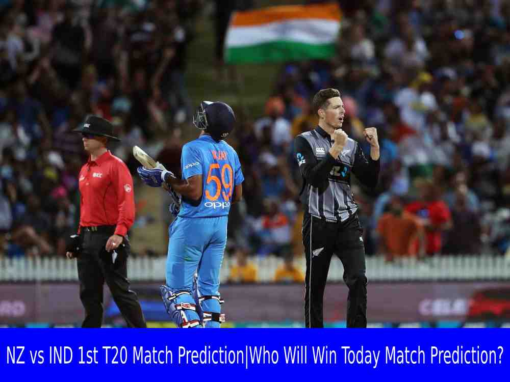 NZ vs IND 1st T20 Match Prediction|Who Will Win Today Match Prediction?