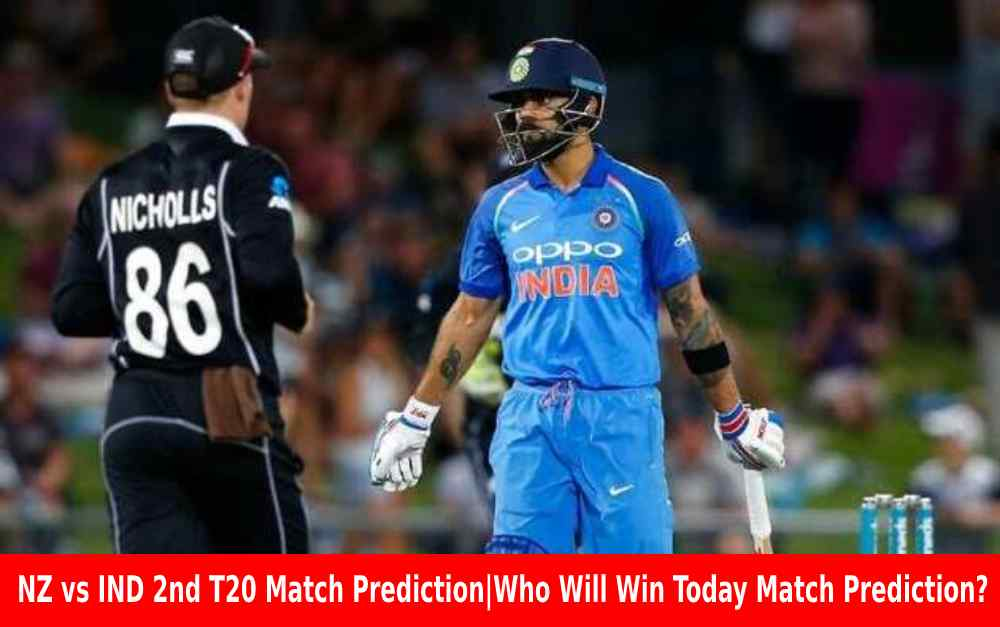 NZ vs IND 2nd T20 Match Prediction Who Will Win Today Match Prediction