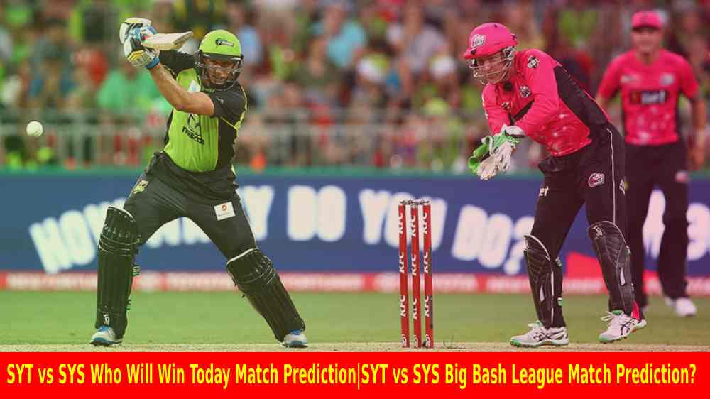 SYT vs SYS Who Will Win Today Match Prediction|SYT vs SYS Big Bash League Match Prediction?