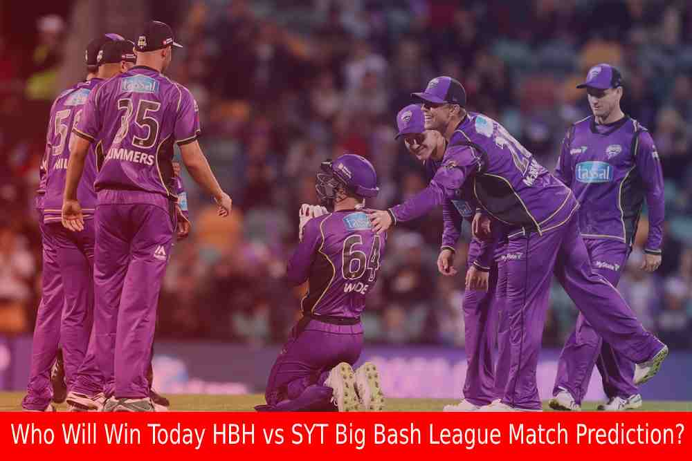 Who Will Win Today HBH vs SYT Big Bash League Match Prediction?