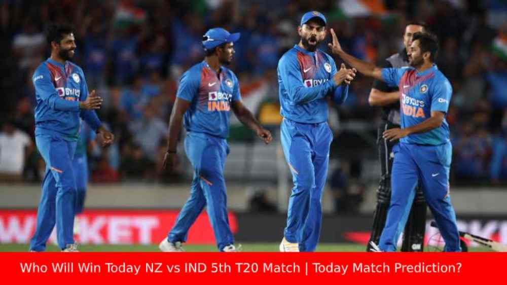 Who Will Win Today NZ vs IND 5th T20 Match Today Match Prediction