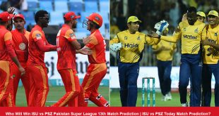 Who Will Win ISU vs PSZ Pakistan Super League 13th Match Prediction | ISU vs PSZ Today Match Prediction?