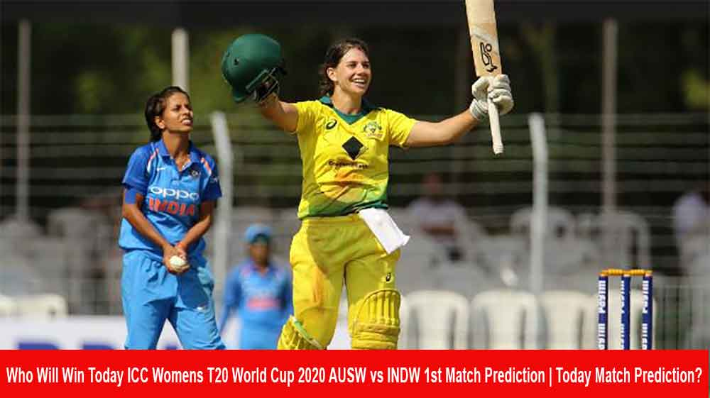 Who Will Win Today ICC Womens T20 World Cup 2020 AUSW vs INDW 1st Match Prediction | Today Match Prediction?