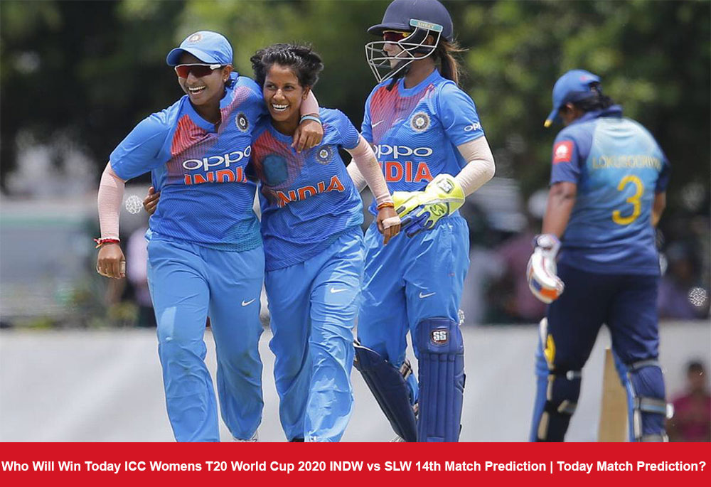 Who Will Win Today ICC Womens T20 World Cup 2020 INDW vs SLW 14th Match Prediction | Today Match Prediction?