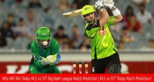 Who Will Win Today MLS vs SYT Big Bash League Match Prediction MLS vs SYT Today Match Prediction