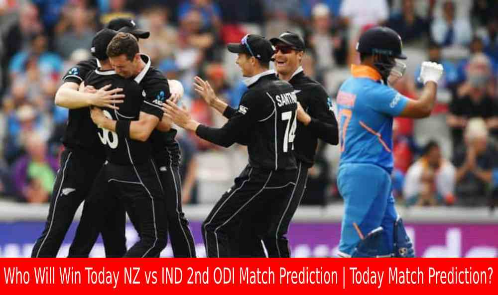 Who Will Win Today NZ vs IND 2nd ODI Match Prediction | Today Match Prediction?
