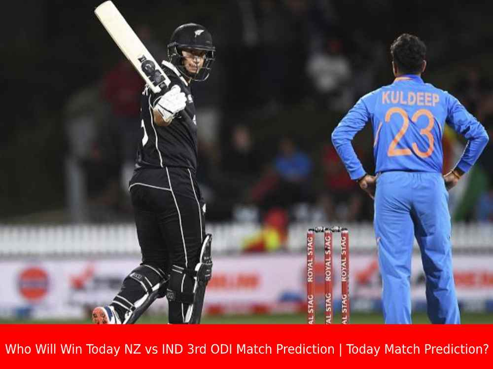 Who Will Win Today NZ vs IND 3rd ODI Match Prediction | Today Match Prediction?