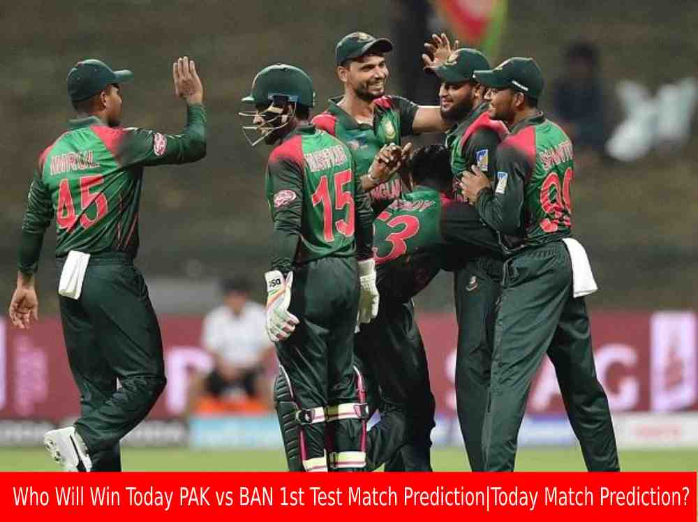 Who Will Win Today PAK vs BAN 1st Test Match Prediction|Today Match Prediction?