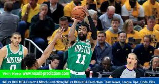 IND vs BOS NBA Dream11 Match Prediction| IND vs BOS NBA Prediction, Team News, League Tips, Odds, Pick