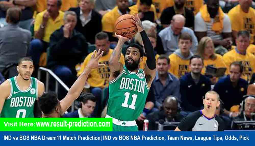 IND vs BOS NBA Dream11 Match Prediction  IND vs BOS NBA Prediction, Team News, League Tips, Odds, Pick