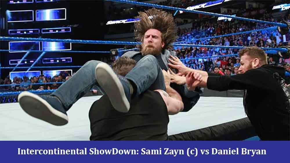 Intercontinental ShowDown: Sami Zayn (c) vs Daniel Bryan