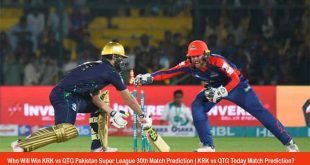 Who Will Win KRK vs QTG Pakistan Super League 30th Match Prediction | KRK vs QTG Today Match Prediction?
