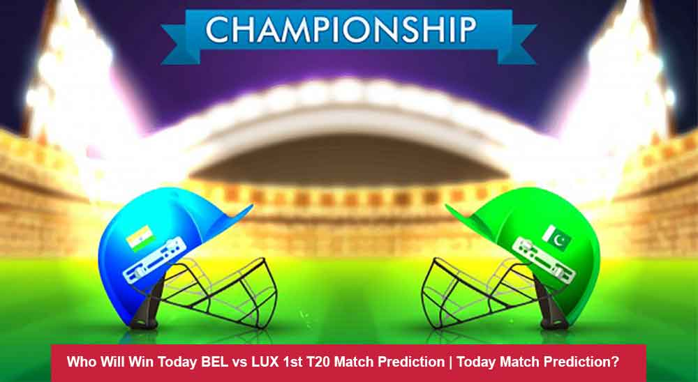 Who Will Win Today BEL vs LUX 1st T20 Match Prediction | Today Match Prediction?