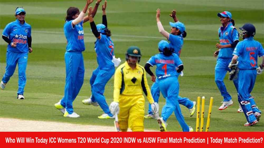 Who Will Win Today ICC Womens T20 World Cup 2020 INDW vs AUSW Final Match Prediction | Today Match Prediction?
