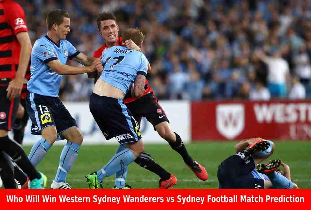 Who Will Win Western Sydney Wanderers vs Sydney Football Match Prediction