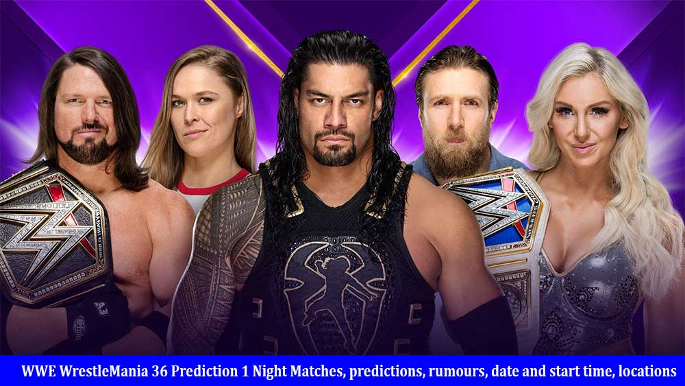 WWE WrestleMania 36 Prediction 1 Night Matches, predictions, rumours, date and start time, locations